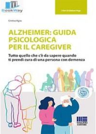 alzheimer: guida psicologica per il caregiver