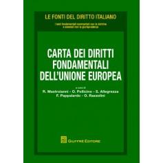 Carta dei Diritti Fondamentali dell'Unione Europea DI Allegrezza, Mastroianni, Pappalardo, Pollicino, Razzolini