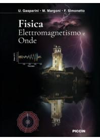 Fisica Elettromagnetismo e Onde di Gasparini, Margoni, Simonetto