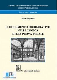 documento dichiarativo nella logica della prova penale (il)