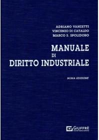 Manuale di Diritto Industriale di Vanzetti, Di Cataldo , Spolidoro