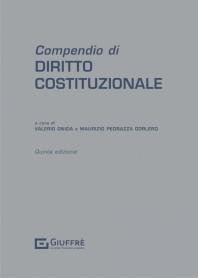 Compendio di Diritto Costituzionale di Onida, Pedrazza Gorlero