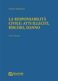 La Responsabilita'  Civile Atti Illeciti Rischio Danno di Trimarchi
