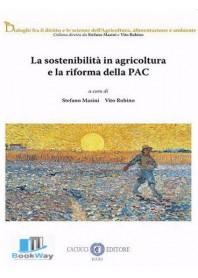 sostenibilitÀ in agricoltura e la riforma della pac (la)