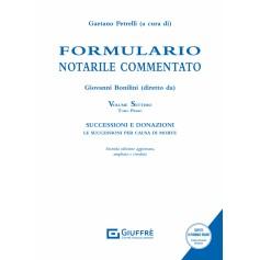 Formulario Notarile Commentato Volume VII Tomo I-II di Bonilini