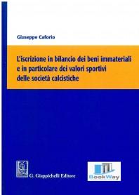 iscrizione in bilancio dei beni immateriali e in particolare dei valori sportivi delle societÀ calcistiche