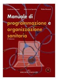 Manuale di Programmazione e Organizzazione Sanitaria di Damiani, Specchia, Ricciardi