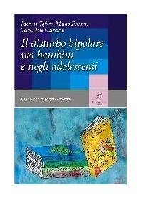 Il Disturbo Bipolare in Infanzia e Adolescenza di Tafuro, Ferrara, Caratelli