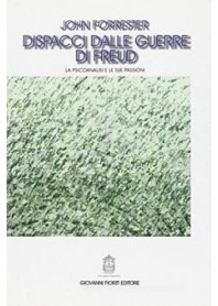 Dispacci dalle Guerre di Freud di Forrester