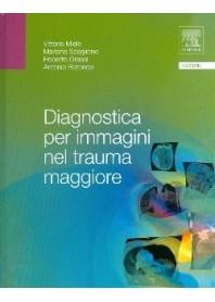 Diagnostica Per Immagini Nel Trauma Maggiore di Vittorio Miele, Mariano Scaglione, Roberto Grassi, Antonio Rotondo