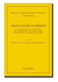 Trattato Breve Di Diritto Penale - Parte Speciale - Vol. I: I Reati Contro Le Persone di Cocco, Ambrosetti