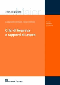 Crisi di Impresa e Rapporti di Lavoro di Corrado, Corrado