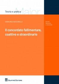 Il Concordato Fallimentare, Coattivo e Straordinario di Buccarella