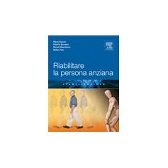 Riabilitare la Persona Anziana di Baccini, Bernabei, Marchionni, Paci