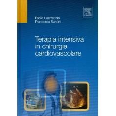 Terapia Intensiva In Chirurgia Cardiovascolare di Fabio Guarracino, Francesco Santini