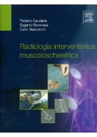Radiologia Interventistica Muscoloscheletrica di Roberto Caudana, Eugenio Genovese, Carlo Masciocchi