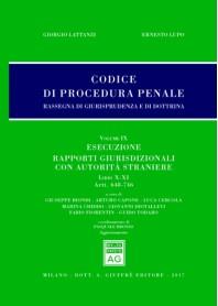 Codice Procedura Penale Rassegna di Giurisprudenza e di Dottrina Vol IX Libri X e XI di Lattanzi, Lupo