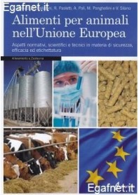 Alimenti Per Animali Nell'Unione Europea, di G. Belluzzi, L. Pallaroni, R. Paoletti, A. Poli, M. Ponghellini, V. Silano