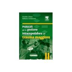 Protocolli per la Gestione Intraospedaliera del Trauma Maggiore di Chiara, Cimbanassi