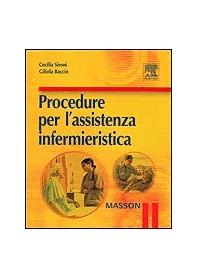 Procedure Per L'Assistenza Infermieristica di C. Sironi, G. Baccin