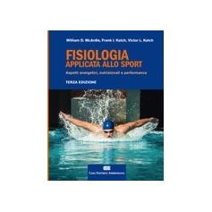 Fisiologia Applicata allo Sport di Mcardle, Katch, Katch