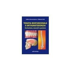 Terapia Miofunzionale E Ortognatodonzia - Occlusione, Muscoli E Postura di Saccomanno, Deli