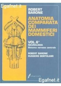 Anatomia Comparata Dei Mammiferi Domestici - Vol. 6: Neurologia - Sistema Nervoso Centrale di Robert Barone, Ruggero Bortolami