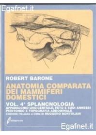 Anatomia Comparata Dei Mammiferi Domestici - Vol. 4: Splancnologia di Robert Barone