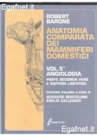 Anatomia Comparata Dei Mammiferi Domestici - Vol. V: Angiologia di Robert Barone