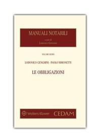 Manuali Notarili Vol. VI  Le Obbligazioni di Genghini, Apicella