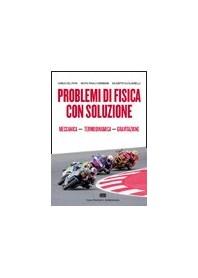 Problemi Di Fisica Con Soluzione: Meccanica - Termodinamica - Gravitazione di Del Papa, Giordani, Giugliarelli