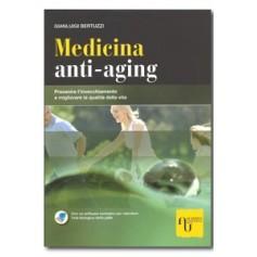 Medicina Anti - Aging - Prevenire L' Invecchiamento E Migliorare La Qualita' Della Vita di Bertuzzi