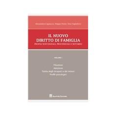 Il Nuovo Diritto di Famiglia Vol I  Profili Sostanziali, Processuali e Notarili di Cagnazzo, Preite, Tagliaferri
