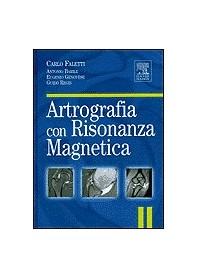 Artografia Con Risonanza Magnetica di C. Faletti, A. Barile, E. Genovese, G. Regis