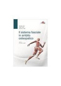 Il Sistem Fasciale in Ambito Osteopatico di Liem, Tozzi, Chila