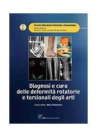 Diagnosi e Cura delle Deformita' Rotatorie e Torsionali degli Arti di Massobrio