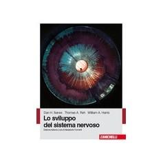 Lo Sviluppo Del Sistema Nervoso di D. H. Sanes, T. A. Reh, W. A. Harris