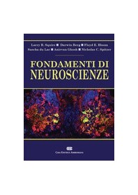 Fondamenti di Neuroscienze di Squire, Berg, Bloom, Lac, Ghosh, Spitzer