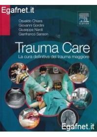 Trauma Care di Osvaldo Chiara, Giovanni Gordini, Giuseppe Nardi, Gianfranco Sanson