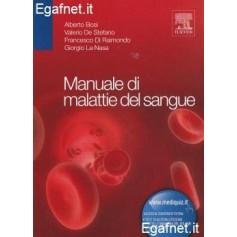 Manuale Di Malattie Del Sangue di Alberto Bosi, Valerio De Stefano, Francesco Di Raimondo, Giorgio La Nasa