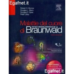 Malattie Del Cuore Di Braunwald di Robert O. Bonow, Douglas L. Mann, Douglas P. Zipes, Peter Libby