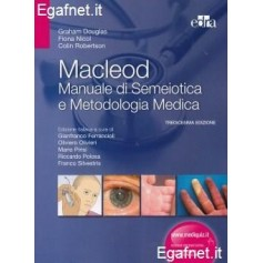 Macleod - Manuale Di Semeiotica E Metodologia Medica di Graham Douglas, Fiona Nicol, Colin Robertson