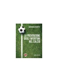 La Prevenzione degli Infortuni nel Calcio di Bisciotti
