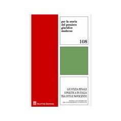 Giustizia Penale e Politica in Italia tra Otto e Novecento di Colao, Lacchè, Storti Storchi
