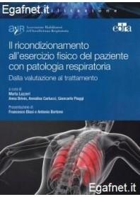 Ricondizionamento All'Esercizio Fisico Del Paziente Con Patologia Respiratoria di Marta Lazzeri, Anna Brivio, Giancarlo Carlucci