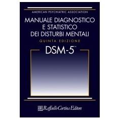 DSM-5 Manuale Diagnostico E Statistico Dei Disturbi Mentali (Edizione In Brossura) di American Psychiatric Association
