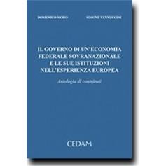 Il Governo Di Un'Economia Federale Sovranazionale E Le Sue Istituzioni Nell'Esperienza Europea di Moro, Vannuccini