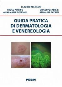 Guida Pratica di Dermatologia e Venereologia di Feliciani, Amerio, Fabrizi, Offidani, Patrizi
