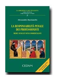 La Responsabilità Penale Dei Professionisti di Bastianello