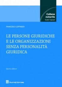Le Persone Giuridiche e le Organizzazioni Senza Personalità Giuridica di Loffredo